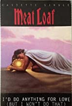 Meat Loaf: I'd Do Anything for Love (But I Won't Do That)