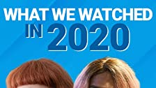 What We Watched in 2020