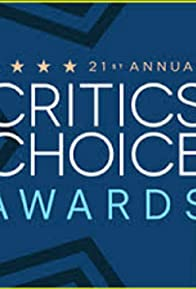 Primary photo for 21st Annual Critics' Choice Awards