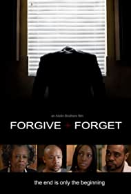 Forgive and Forget (2015) Poster - Movie Forum, Cast, Reviews