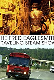 The Fred Eaglesmith Traveling Steam Show Poster