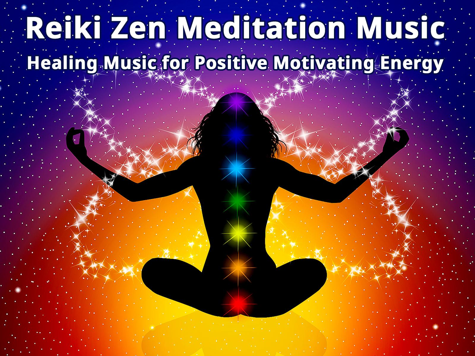 Reiki Zen Meditation Music: Healing Music for Positive Motivating