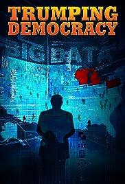 Trumping Democracy (2017) 1080p