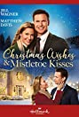 Christmas Wishes and Mistletoe Kisses (2019) Poster
