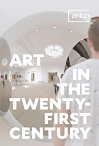 Primary photo for Art in the Twenty-First Century