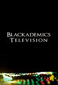 Primary photo for Blackademics Television