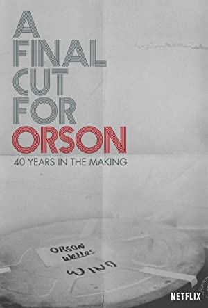 A Final Cut for Orson: 40 Years in the Making (2018)