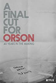 A Final Cut for Orson: 40 Years in the Making