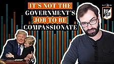 No es trabajo del gobierno ser 'compasivo'