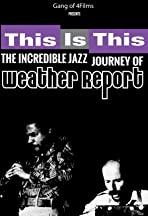 This Is This: The Incredible Journey of Weather Report
