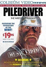 Piledriver: The Wrestling Album II, the Music Video Poster