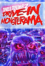 Trailer Trauma 2: Drive-In Monsterama (2016) 720p