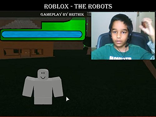 Clip Roblox The Robots Gameplay By Hrithik 2017