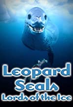 Leopard Seals: Lords of the Ice