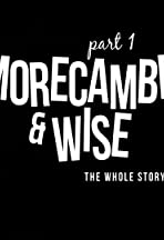 Morecambe & Wise: The Whole Story