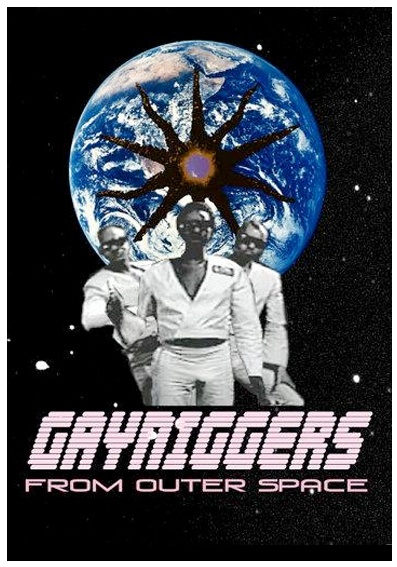 Gay niggers from outerspace