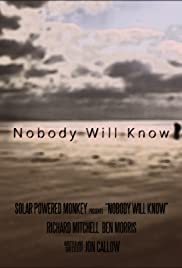 Nobody Will Know Poster