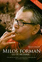 Milos Forman: What doesn't kill you...