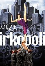 Cirque Éloize: Cirkopolis