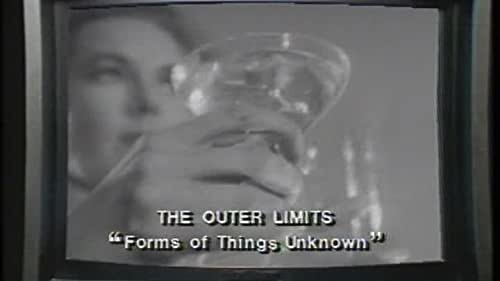 The Outer Limits:Forms Of Things Unknown