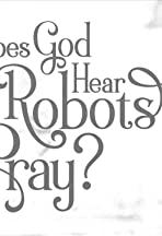 Does God Hear Robots Pray?
