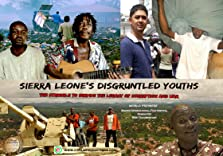 Sierra Leone's Disgruntled Youths (2018 TV Movie)