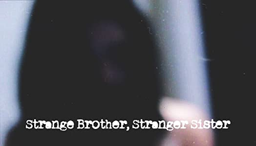 New movies 2016 download Strange Brother, Stranger Sister [640x320]
