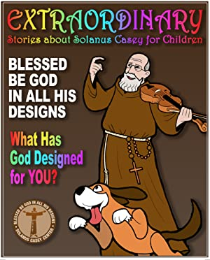 Extraordinary: Stories About Fr. Solanus Casey for Children