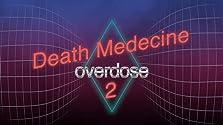 Death Medicine 2: Overdose (2016)