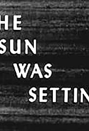 The Sun Was Setting Poster