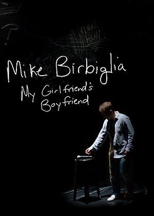 Where to stream Mike Birbiglia: My Girlfriend's Boyfriend