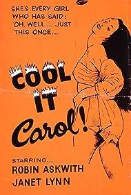 Cool It, Carol! (1970) Poster - Movie Forum, Cast, Reviews