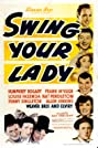 Swing Your Lady (1938) Poster