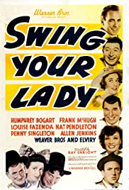 Swing Your Lady (1938) Poster - Movie Forum, Cast, Reviews