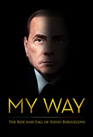 My Way: The Rise and Fall of Silvio Berlusconi Poster