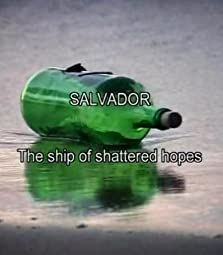 Salvador - The Ship of Shattered Hopes (2006)