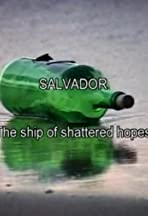Salvador: The Ship of Shattered Hopes