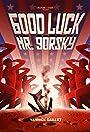 Good Luck Mister Gorsky