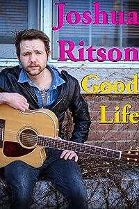 PC hd movies 300mb free download Joshua Ritson: Good Life [UHD]