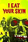 I Eat Your Skin (1971)