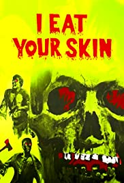 I Eat Your Skin (1971) Poster - Movie Forum, Cast, Reviews