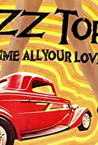 Primary photo for ZZ Top: Gimme All Your Lovin'