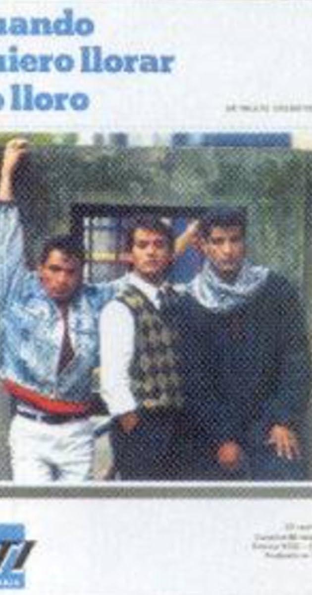 Cuando Quiero Llorar No Lloro Tv Series 1991 Imdb