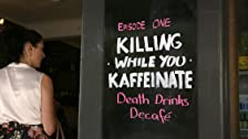 Killing While You Kaffeinate