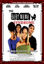 The baby Mama Syndrome