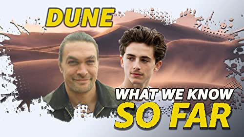 What We Know About 'Dune' ... So Far