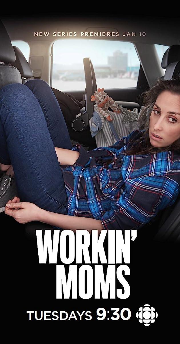 Workin' Moms (TV Series 2017– ) - Full Cast & Crew - IMDb