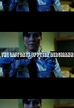 The Last Days of Peter Bergmann
