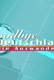 Goodbye Deutschland! - Die Auswanderer (2006)