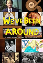 We've Been Around